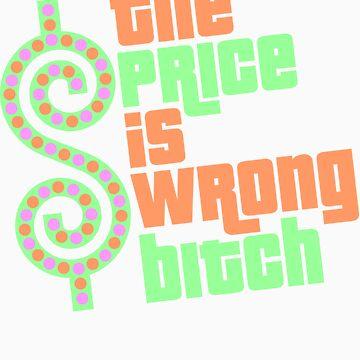 The Price is Wrong Bitch by DavidAyala