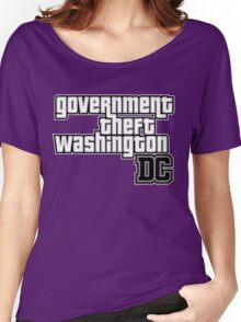 Government Theft Washington DC Women's Relaxed Fit T-Shirt