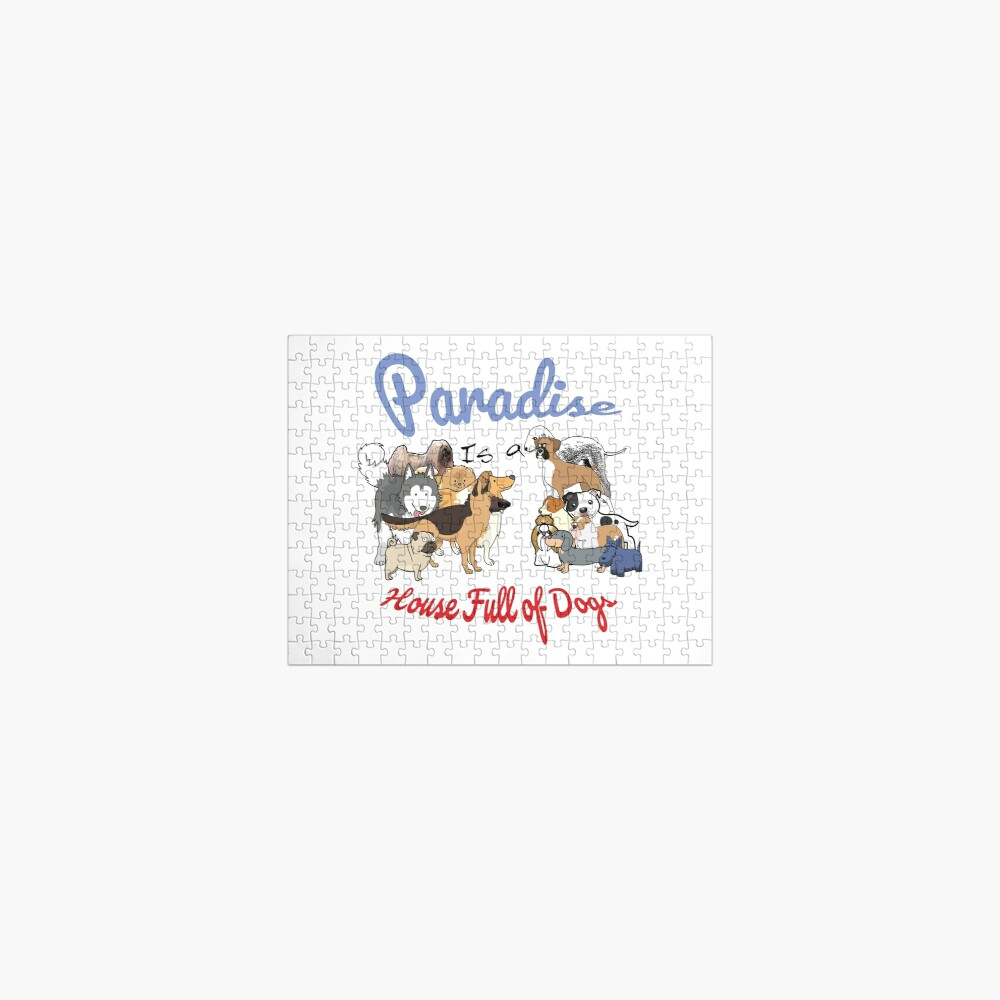 Paradise is a House full of Dogs Jigsaw Puzzle
