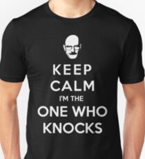 Keep Calm Im The One Who Knocks T-Shirt