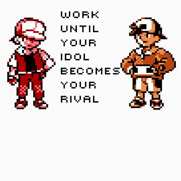 Work until your rival becomes your idol by Sieell
