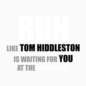 Run like Tom Hiddleston is waiting! by lembas-and-cram
