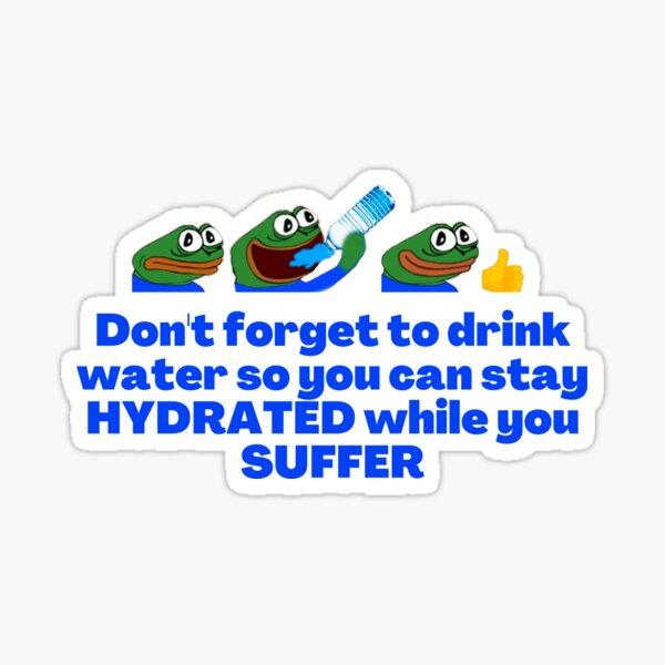 Peepo bleibt hydratisiert Sticker
