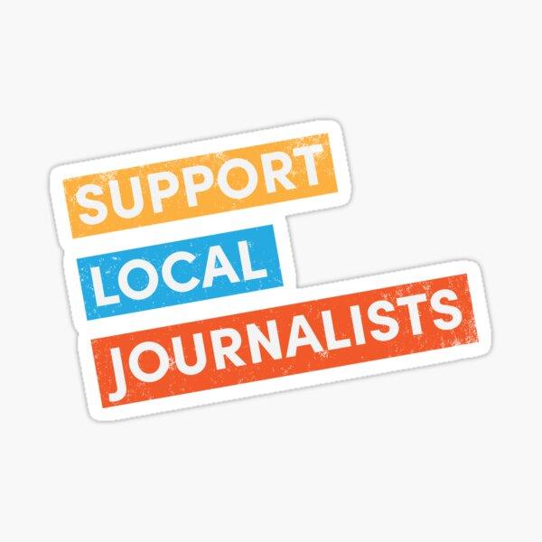 Support Local Journalists  Sticker