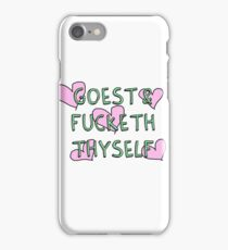 Goest & Fucketh Thyself ('Go and fuck yourself') iPhone Case/Skin