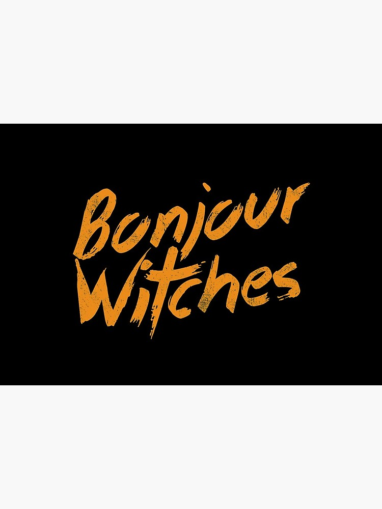 Bonjour Witches | Halloween Sarcasm by Kittyworks