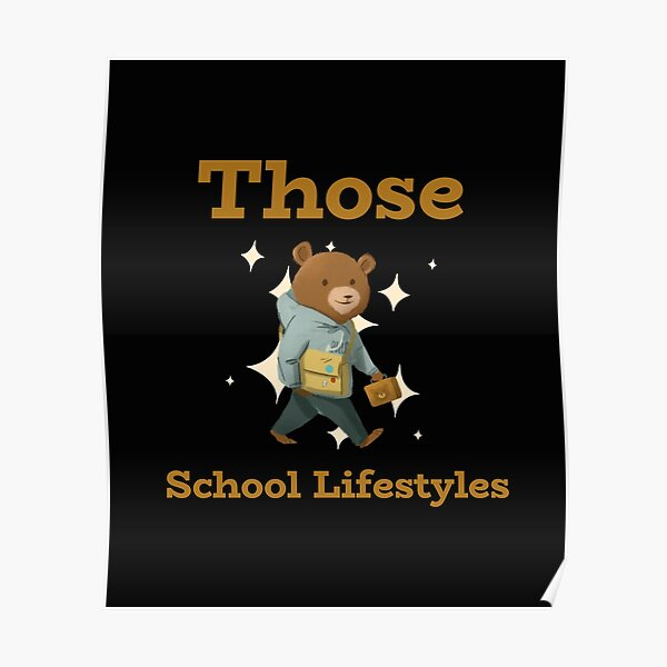 Those School LIfestyles Poster