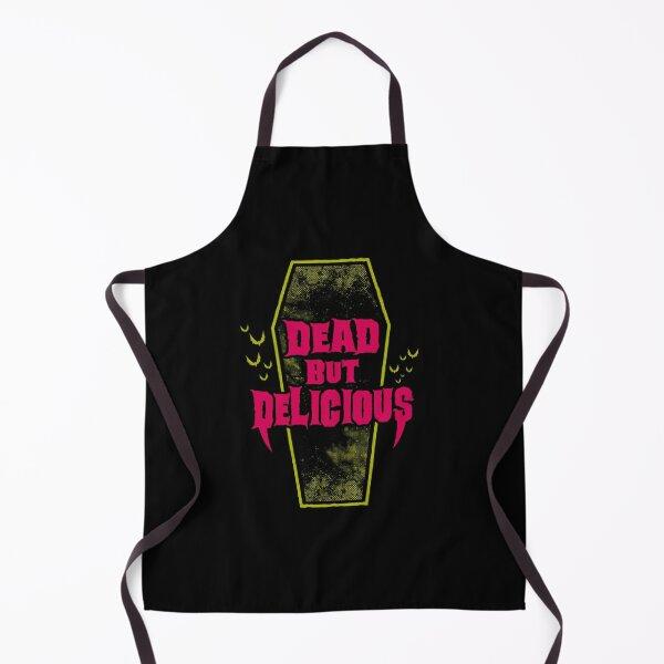 Dead but Delicious - Funny Goth Vampire Quote Apron