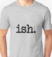 Ish Unisex T-Shirt