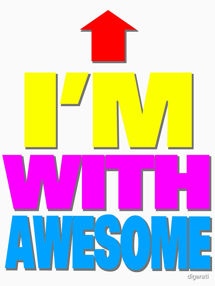 I'm with awesome | Unisex T-Shirt