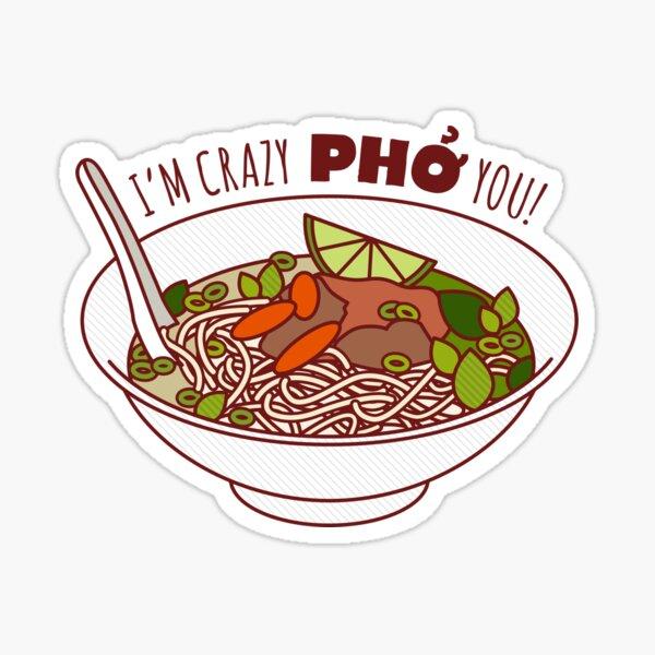 I'm Crazy Pho You! Sticker