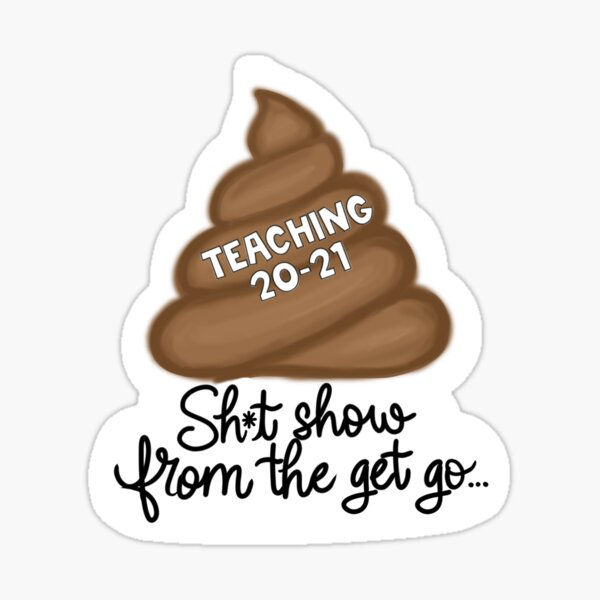 Teaching 2020-2021 is poo Sticker