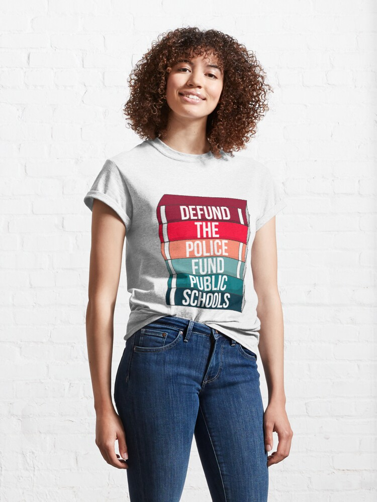 Alternate view of Defund the police, fund public schools Classic T-Shirt