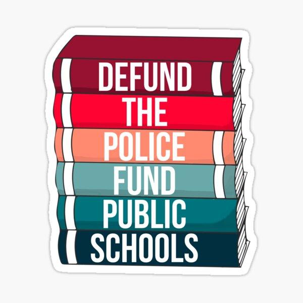Defund a la policía, financia escuelas públicas Pegatina