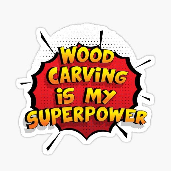Wood Carving est mon cadeau super design Wood Carving dr�le Sticker