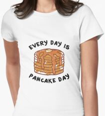 Every Day Is Pancake Day Women's Fitted T-Shirt