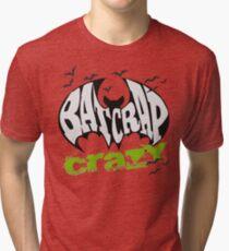 Bat Crap Crazy - Crazy People - People are Bat Crap Crazy Tri-blend T-Shirt