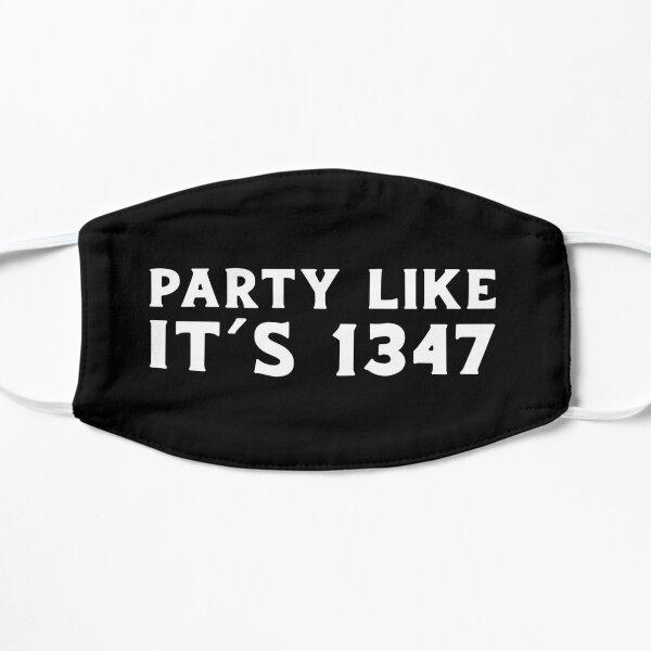 Party Like It's 1347  Flat Mask