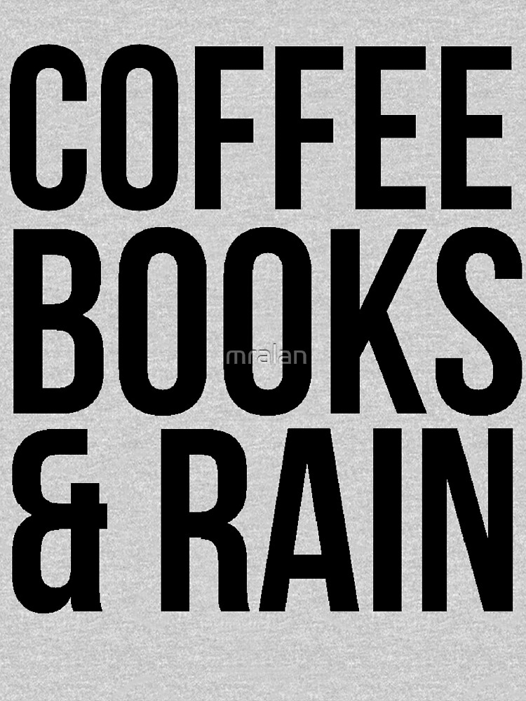 COFFEE BOOKS & RAIN | Unisex T-Shirt