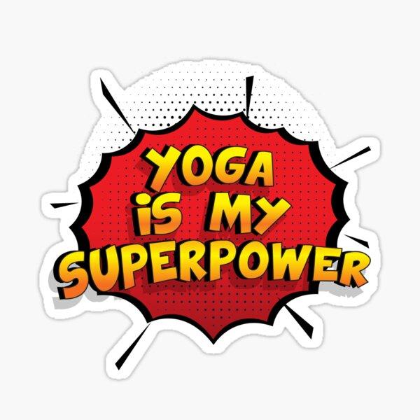 Yoga ist mein Superpower Lustiges Yoga Designgeschenk Sticker