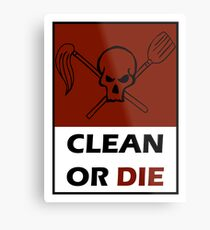 Lienzo metálico Limpia o muere