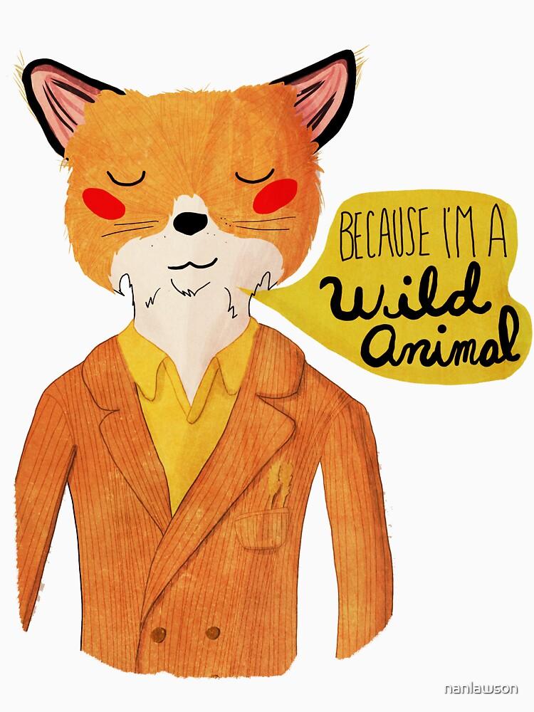 Because I'm A Wild Animal | Unisex T-Shirt