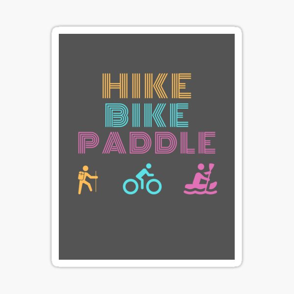 Hike Bike Paddle Sticker