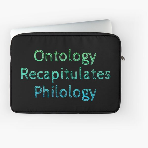 Ontology recapitulates philology Laptop Sleeve