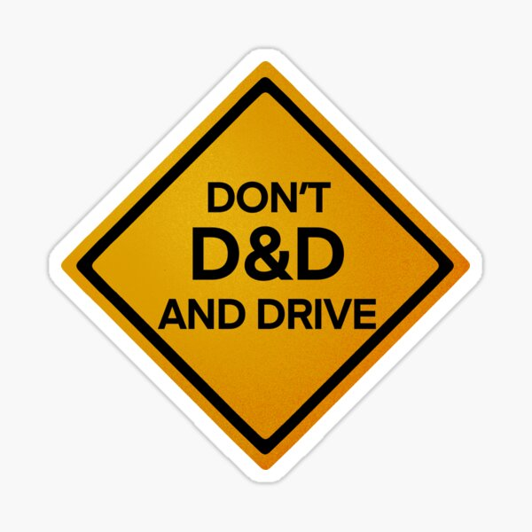 Don't D&D and Drive Sticker