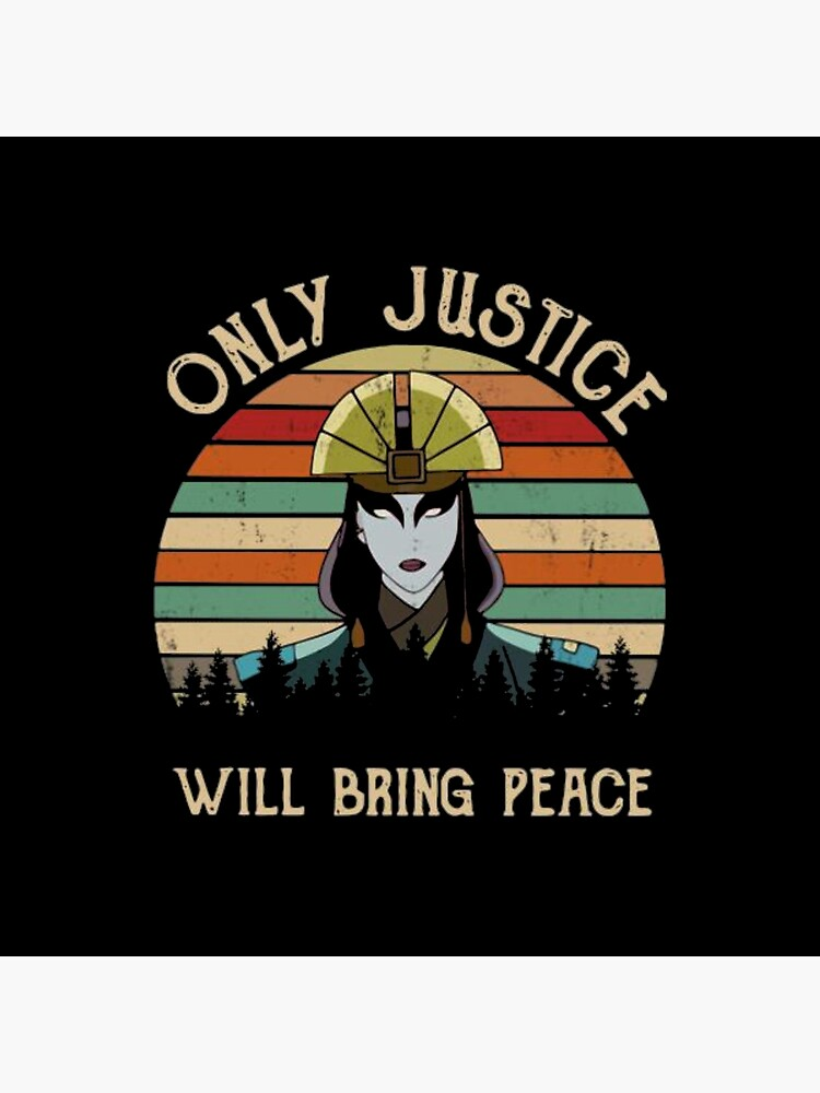 AVATAR KYOSHI - ONLY JUSTICE WILL BRING PEACE by wartwisdo