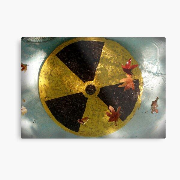 Here Forever: Radioactive Waste Metal Print