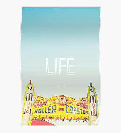 Life is a Roller Coaster Poster