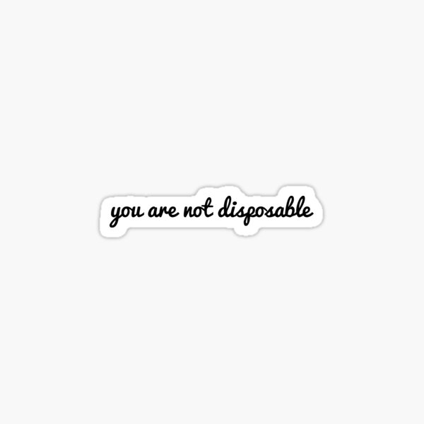 you are not disposable (the fosters) Sticker