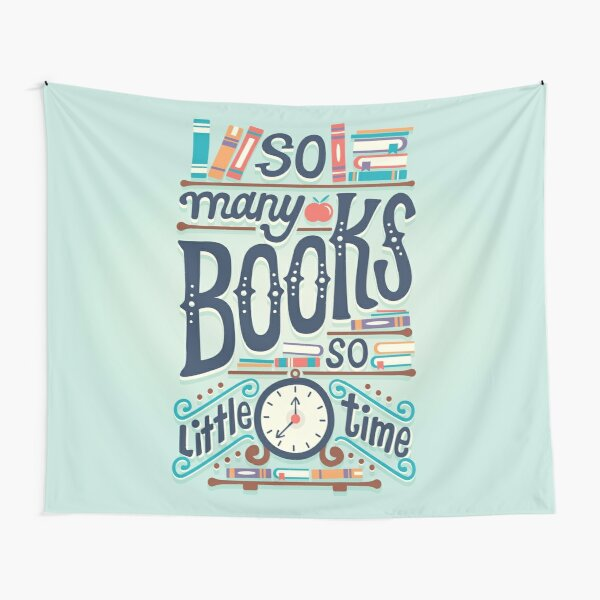 So many books so little time Tapestry