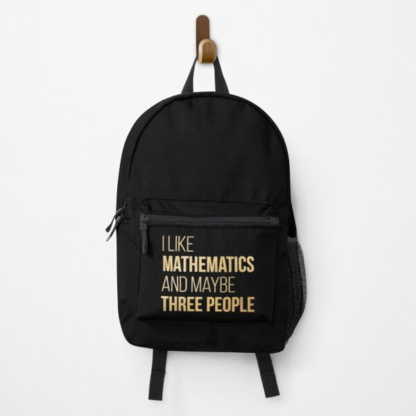 I like Mathematics and maybe three People in Gold Backpack