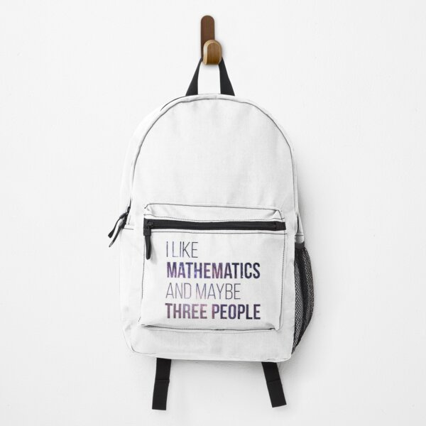 I like Mathematics and maybe three People Backpack