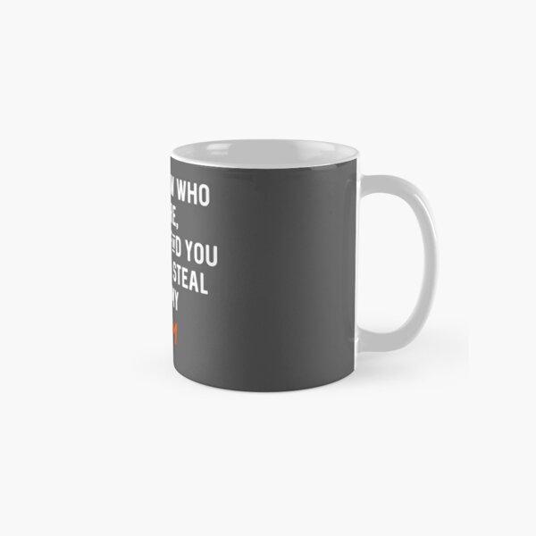 Funny Retro Strava Taken Quote Classic Mug