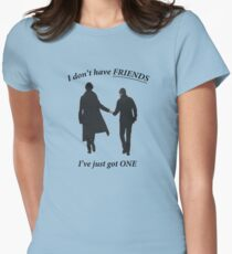 Sherlock-I Don't Have Friends Version 2 Womens Fitted T-Shirt