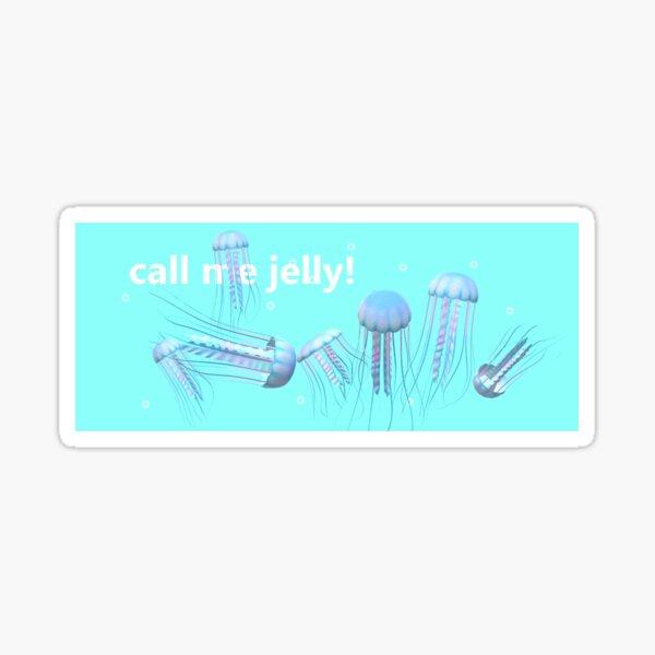 Call me jelly! Sticker
