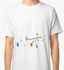 Painting Shirt Classic T-Shirt