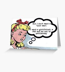 """I don't want a """"nice man"""" (feminism) Greeting Card"""