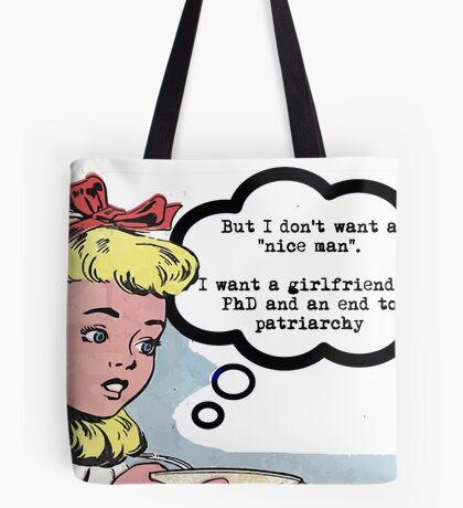 """I don't want a """"nice man"""" (feminism) Tote Bag"""