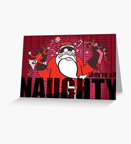 They're All Naughty Greeting Card