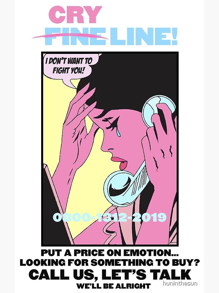 CRY LINE PRINT by huninthesun