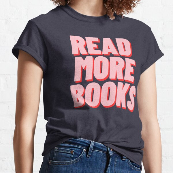 READ MORE BOOKS Classic T-Shirt