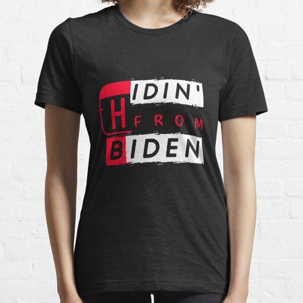 Hidin From Biden Essential T-Shirt