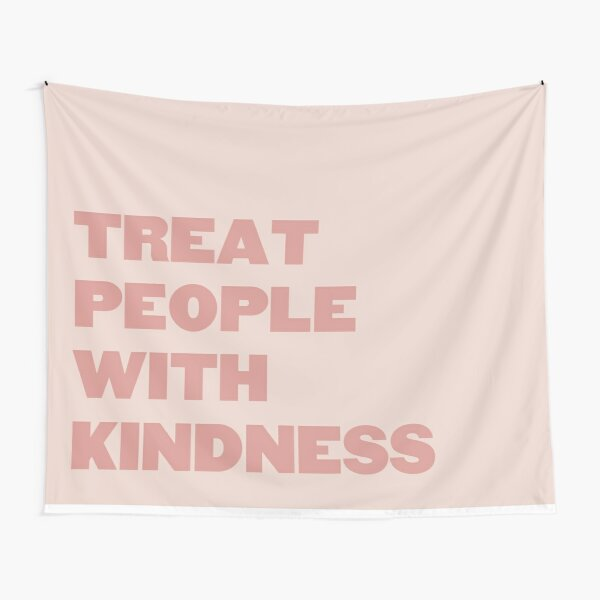 Treat People With Kindness Pink Tapestry