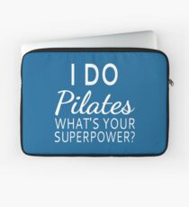 I Do Pilates What's your Superpower? Laptop Sleeve