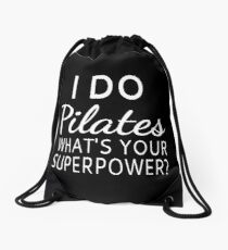I Do Pilates What's your Superpower? Drawstring Bag