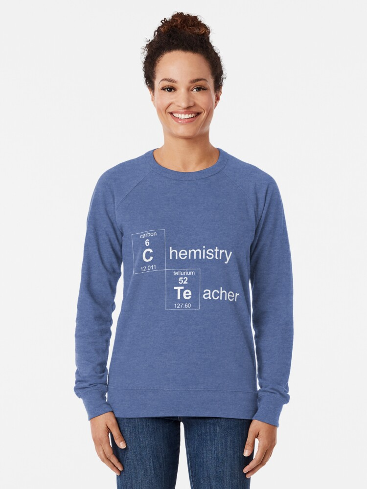 Alternate view of Chemistry Teacher Lightweight Sweatshirt